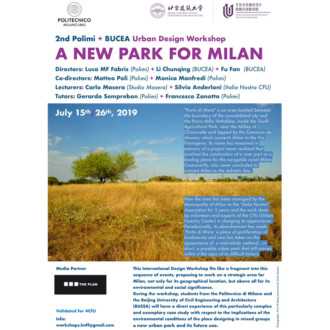 "International Polimi+Bucea Design Workshop. ""A new park for Milan"", 2nd edition."
