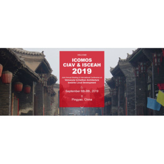 "ICOMOS CIAV & ISCEAH 2019 China Joint Annual Meeting & International Conference on ""Vernacular & Earthen Architecture towards Local Development"""